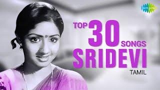 Top 30 Songs of Sridevi   One Stop Jukebox   S. Janaki, S.P. Balasubrahmanyam, P. Susheela   Tamil