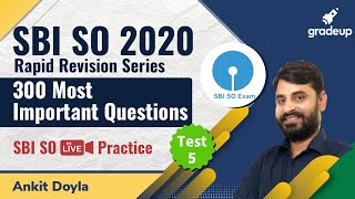 300 Most Important Questions | SBI SO series | Practice Test 5 | Ankit Sir | Gradeup