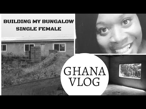 GHANA VLOG BUILDING MY BUNGALOW SINGLE FEMALE