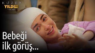 Kuzey Yıldızı İlk Aşk 58. Bölüm - Bebeği İlk Görüş...