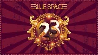 Blue Space Oficial - Aniversário de 23 anos|CIRCUS | 17.03.19