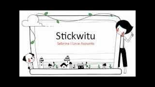 sticwitu - Sabrina I Love Acoustic