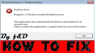 "How to Fix ""Runtime Error (Microsoft C++ Runtime Library) C:\Windows\system32\atibtmon.exe"""