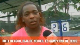 Mell, la hija de Neicer Reasco, es campeona de tenis - En Corto