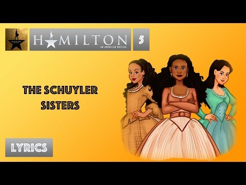 #5 Hamilton - The Schuyler Sisters [[VIDEO LYRICS]]
