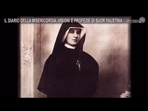 Il Diario Della Misericordia, Visioni E Profezie Di Suor Faustina