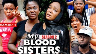 MY BLOOD SISTER (SEASON 2) - NEW MOVIE ALERT! - Racheal Okonkwo LATEST 2020 NOLLYWOOD MOVIE || HD