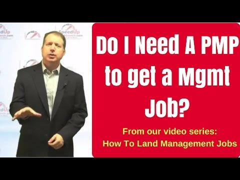 Do I need a PMP to get a Management Job?