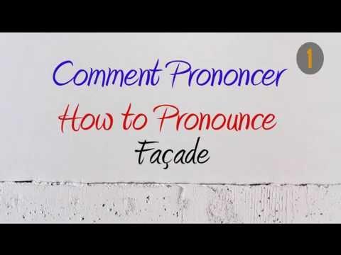How to Pronounce – Comment Prononcer : Façade (Facade / Frontage)