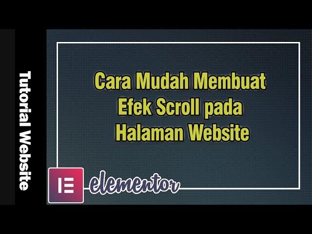 Cara Mudah Membuat Efek Scroll pada Halaman Website
