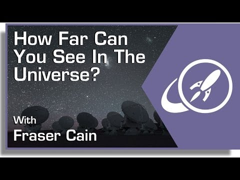 How Far Can You See In The Universe?