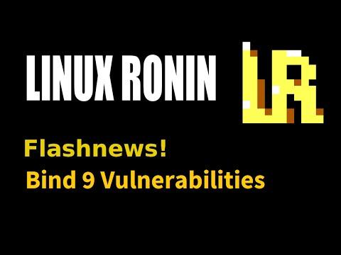 Linux Ronin Flashnews - Bind9 Vulnerability