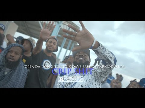 "Poppa da Don x Dave East x Tulito x Trap God Mula - Crip Sh*t ""Dir By @OfficialBradPiff"""