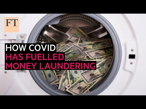 How the pandemic has fuelled money laundering I FT