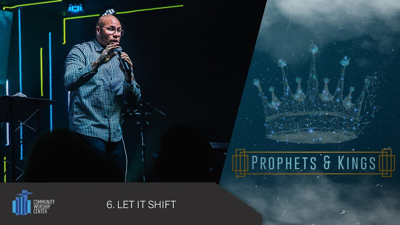 Let It Shift   Prophets & Kings   Pastor Jonathan Shaffer