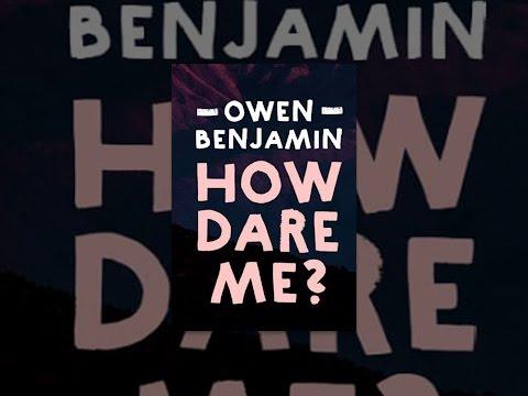 Owen Benjamin: How Dare Me?