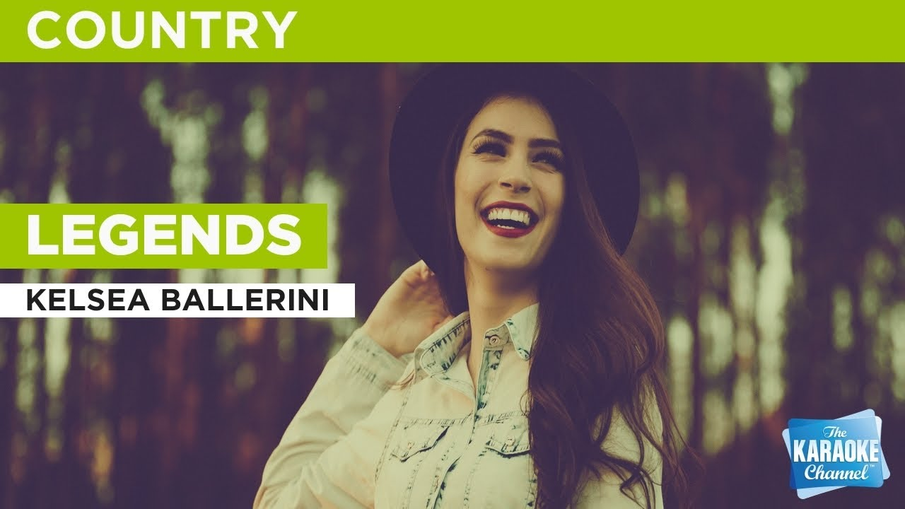 Legends : Kelsea Ballerini   Karaoke with Lyrics