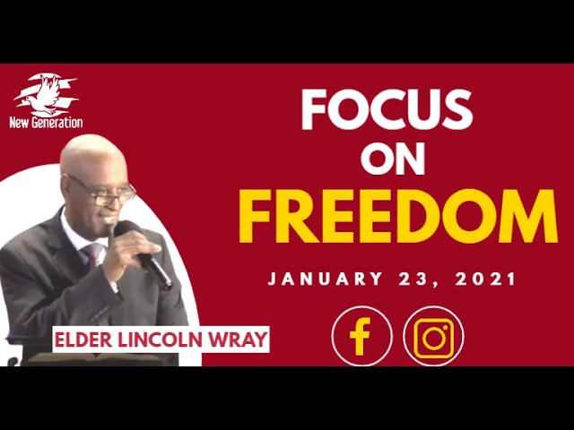 01-23-2021 | Elder Lincoln Wray | Sermon: Focus On Freedom | Luke 4:18  KJV | Online Worship |