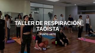 TALLER DE RESPIRACIÓN TAOÍSTA PUNTO ARTE