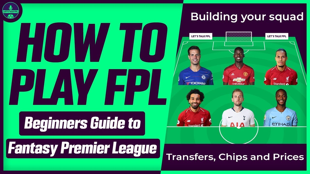 HOW TO PLAY FPL | BEGINNERS GUIDE | FANTASY PREMIER LEAGUE TIPS & TUTORIAL