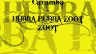 Caramba - Hubba Hubba Zoot Zoot