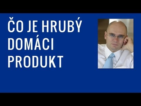 Čo je hrubý domáci produkt - HDP | Ekonomika.Sulik.sk