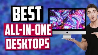 Best All-In-One Computers in 2020 [Top 5 Picks]