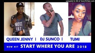 Dj Sunco - Start Where You Are ft Queen Jenny & Tumi