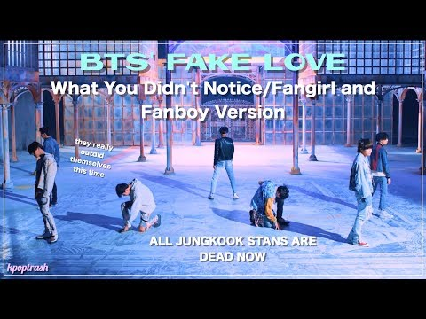 BTS' Fake Love - What You Didn't Notice/Fangirl And Fanboy Ver. (Requested)
