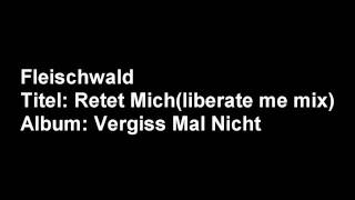 05.Fleischwald - Retet Mich(liberate me mix).wmv