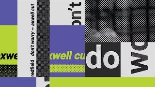 Play Don't Worry - Axwell Cut