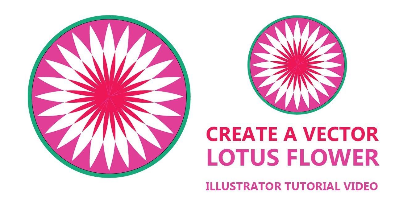 Create A Vector Lotus Flower Illustrator Tutorial Video Youtube