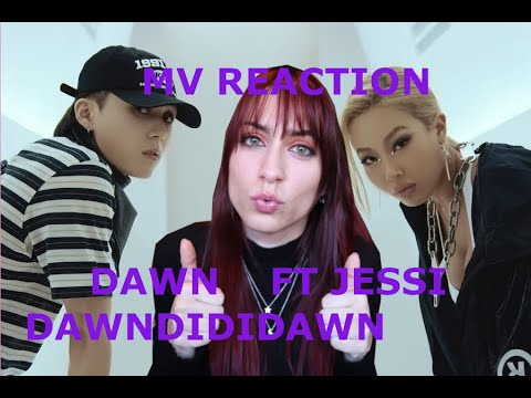DAWN (Feat Jessie) DAWNDIDIDAWN MV Reaction