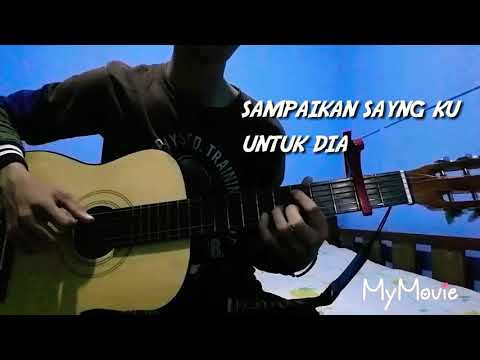 Sampaikan Sayang ku Untuk Dia(iqbal)~fingerstyle cover by Aldo Zebua