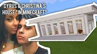 Cyrus and Christina's HOUSE in MINECRAFT