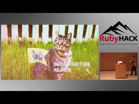 2017 RubyHACK, Nelson Wittwer: How to Write Infrastructure a
