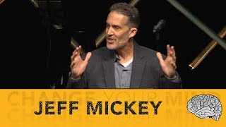 Change Your Mind: Scarcity to Abundance - Jeff Mickey