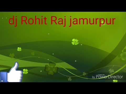 Dj .Rohit Raj .jamurpur . ( DJ Ki Duniya Ka Betaaj Badshah )