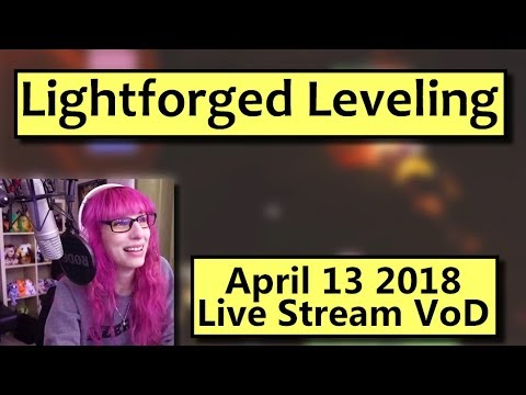 lightforged-leveling---april-13th-live-stream-vod