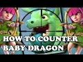 Clash Royale | How to Counter Baby Dragon
