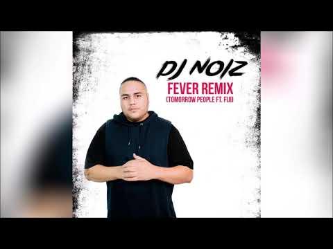 DJ Noiz - Fever (Remix) ft. Tomorrow People, Fiji, Xy Latu