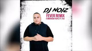 Dj Noiz Fever Tomorrow People.mp3