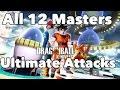 Dragon Ball Xenoverse - All 12 Masters Ultimate Attacks