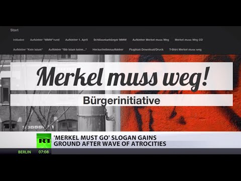 'Merkel Must Go!': Slogan gains ground after wave of attacks in Germany