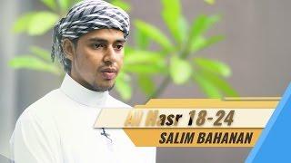 Download Video Salim Bahanan - Al Hasr Ayat 18-24 MP3 3GP MP4