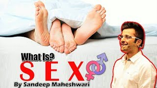 ▶ What Is SEX (Sex Education For Students) By Sandeep Maheshwari Videos Best Motivational Video 2018