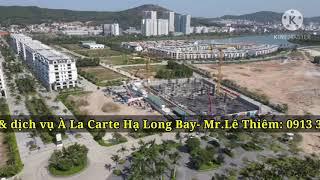 Toàn cảnh dự án À La Carte Hạ Long Bay