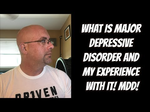 What Is Major Depressive Disorder My Experience! MDD!