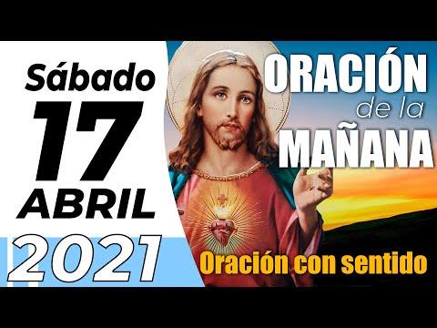 Oración De La Mañana De Hoy, Sabado 17 De Abril  De 2021 - Cosmovision