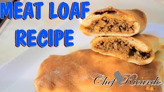Meat Loaf Recipe From Chef Ricardo Cooking